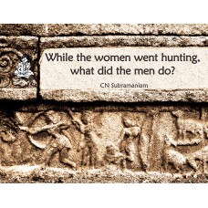 While the women went hunting, what did the men do?