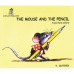 The Mouse and the Pencil