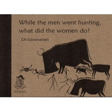While the men went hunting, what did the women do?